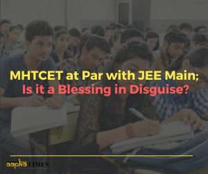 MHTCET at Par with JEE Main; Is it a Blessing in Disguise?