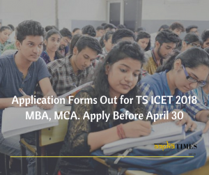 Application Forms Out for TS ICET 2018 MBA, MCA. Apply Before April 30