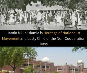 Jamia Millia Islamia is Heritage of Nationalist Movement and Lusty Child of the Non-Cooperation Days