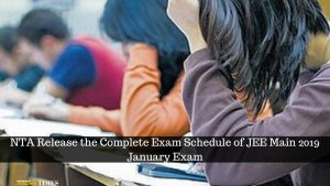 NTA Release the Complete Exam Schedule of JEE Main 2019 January Exam