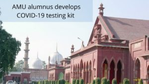 AMU alumnus develops COVID-19 testing kit