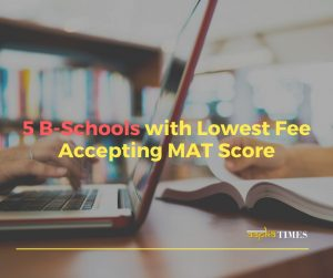 5 B-Schools with Lowest Fee Accepting MAT Score