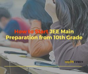 How to Start JEE Main Preparation from 10th Grade