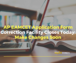 AP EAMCET Application Form Correction Facility Closes Today; Make Changes Soon