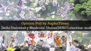 Opinion Poll by AapkaTimes: DU Students' Union(DUSU) election-2018